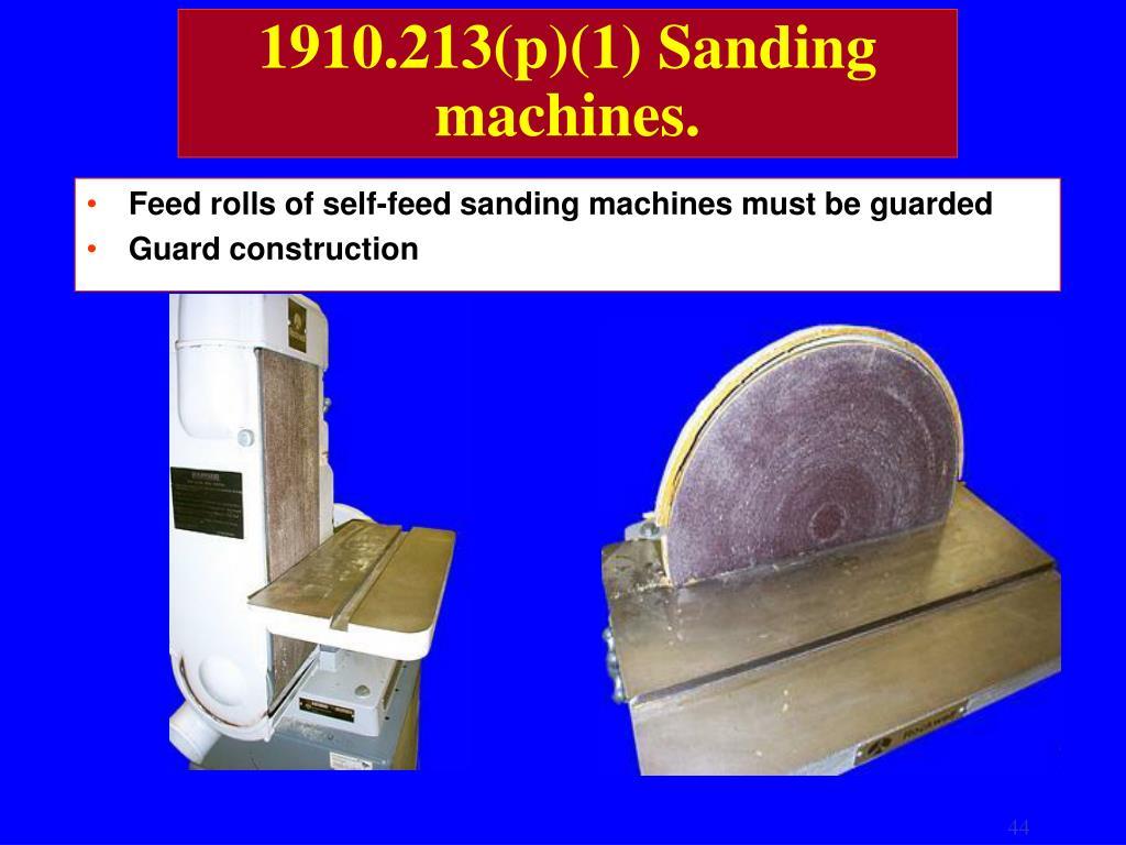 1910.213(p)(1) Sanding machines.