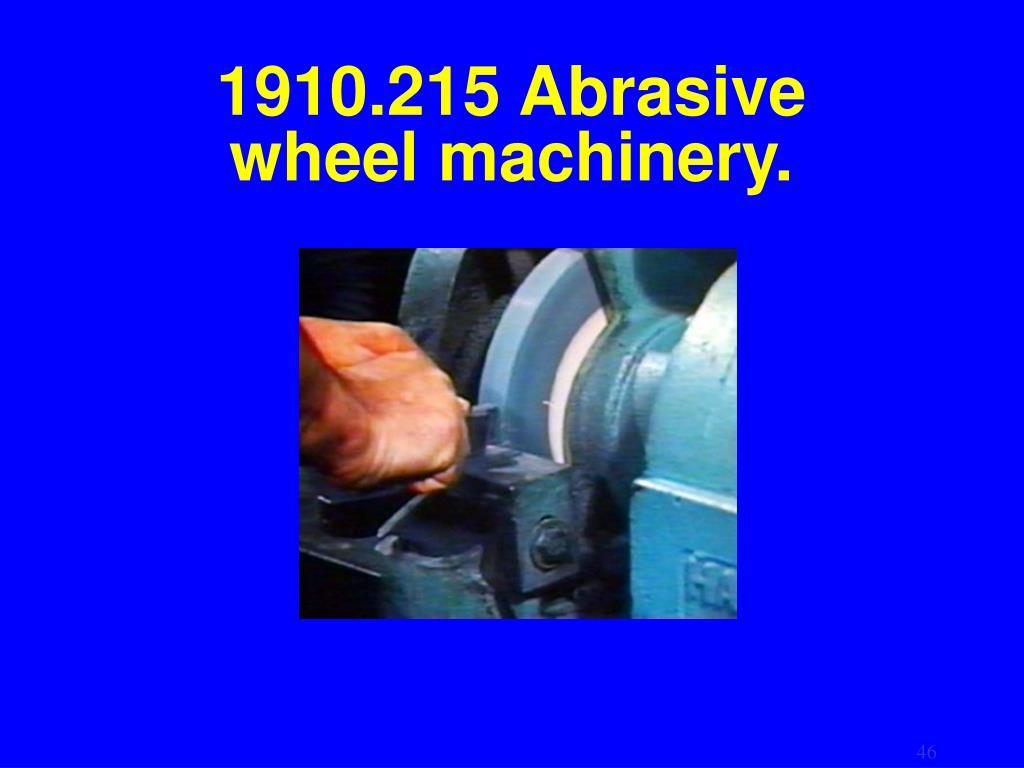 1910.215 Abrasive