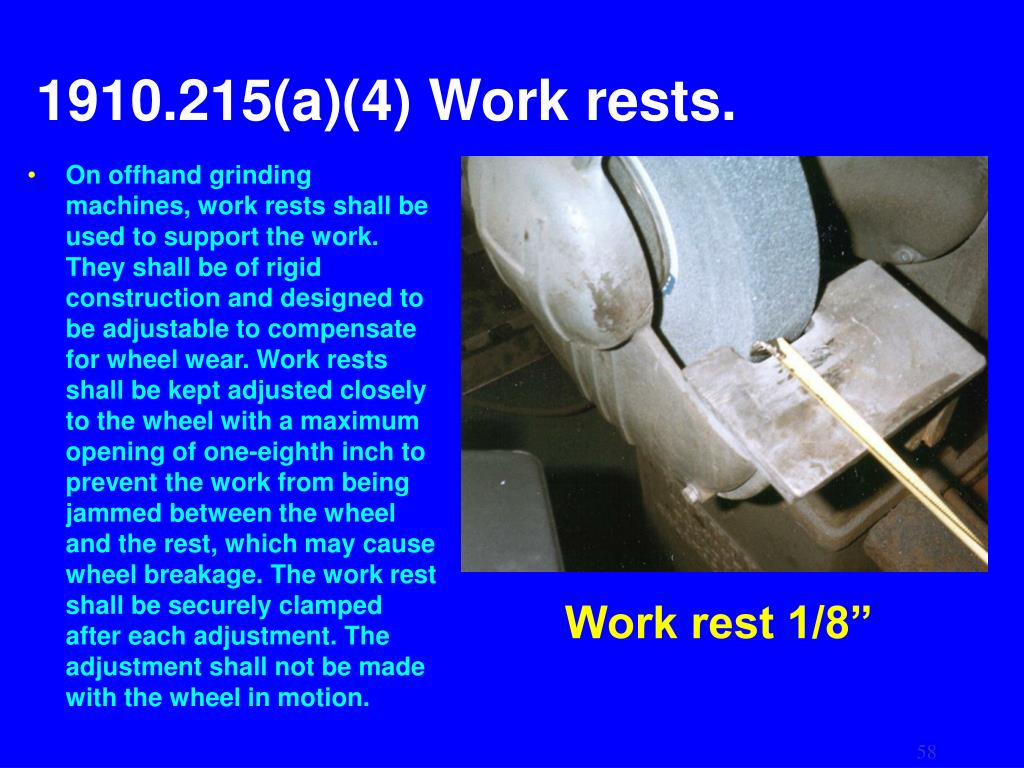 1910.215(a)(4) Work rests.