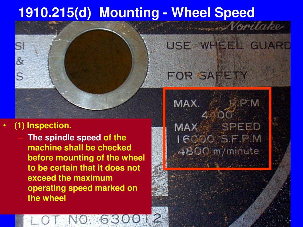 1910.215(d)  Mounting - Wheel Speed