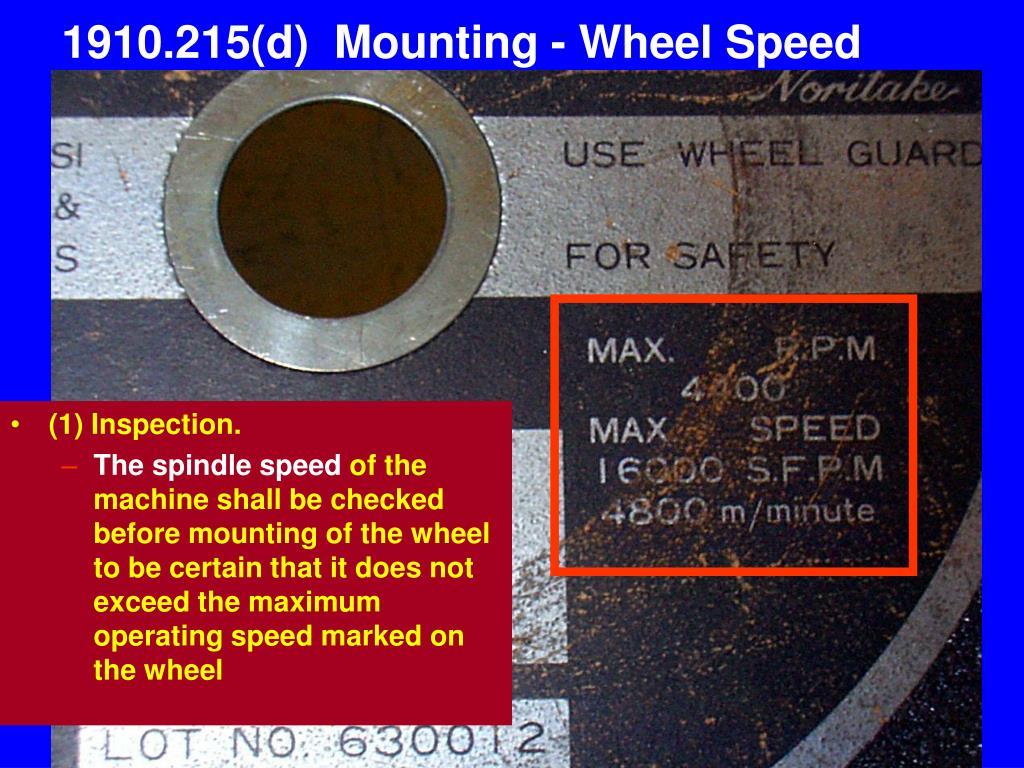 1910.215(d)  Mounting - Wheel Speed