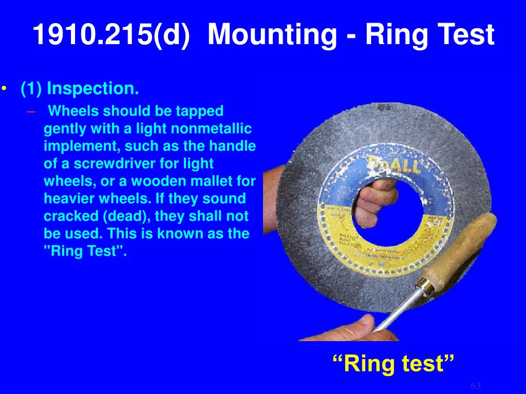 1910.215(d)  Mounting - Ring Test