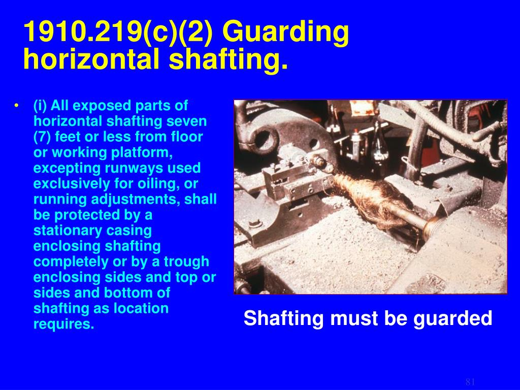 1910.219(c)(2) Guarding   horizontal shafting.