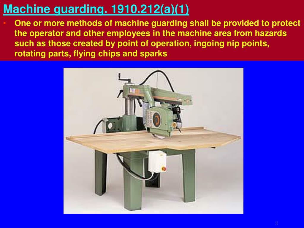Machine guarding. 1910.212(a)(1)