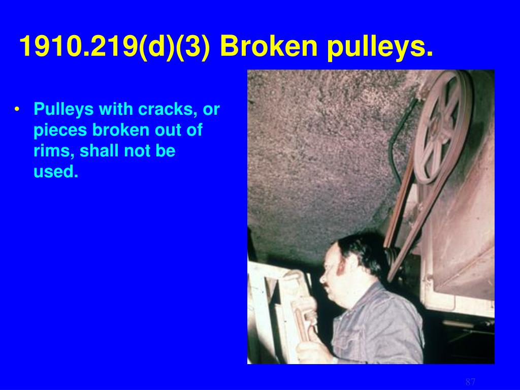 1910.219(d)(3) Broken pulleys.