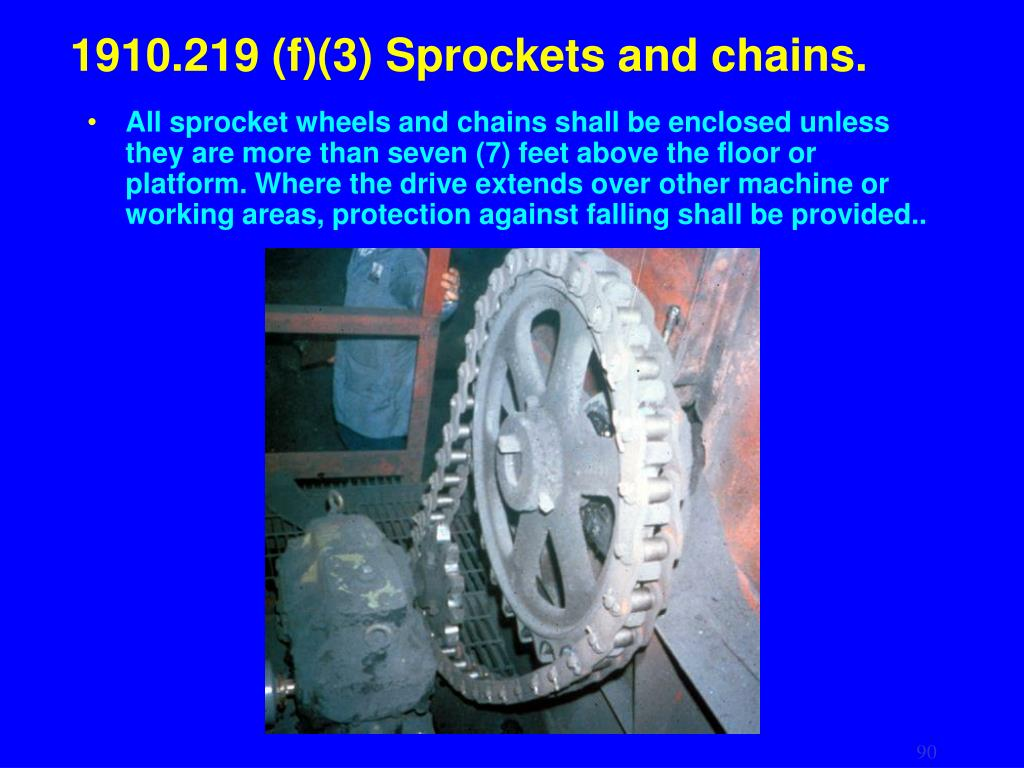 1910.219 (f)(3) Sprockets and chains.