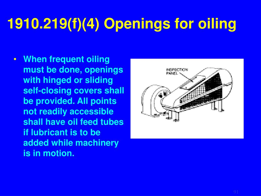 1910.219(f)(4) Openings for oiling