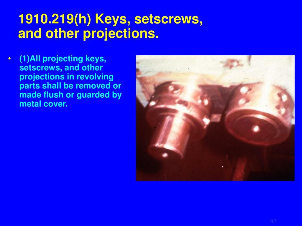 1910.219(h) Keys, setscrews,