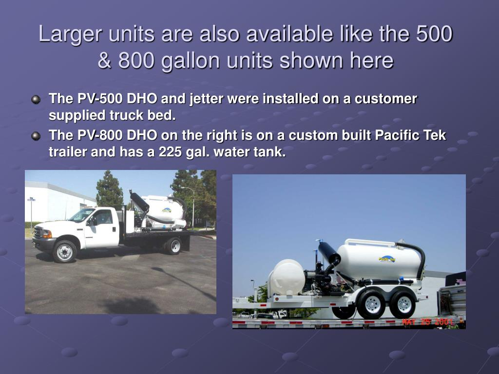 Larger units are also available like the 500 & 800 gallon units shown here