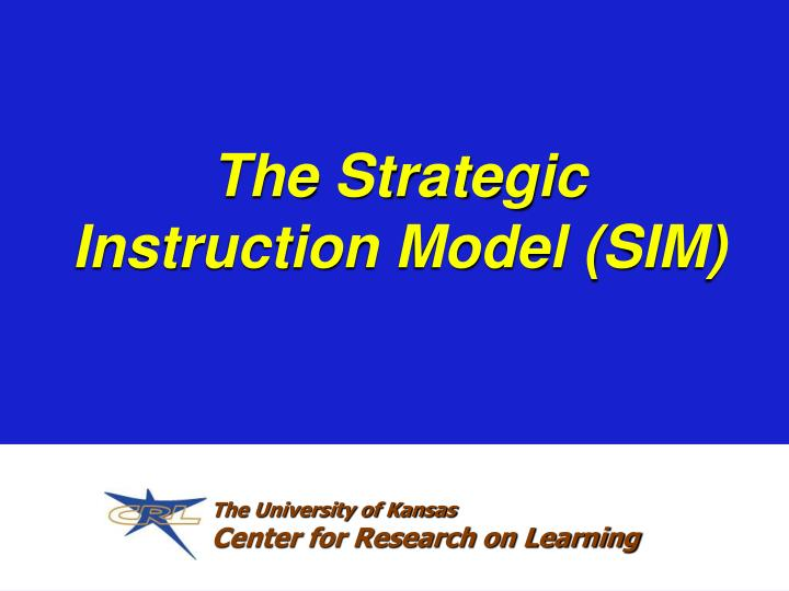 The strategic instruction model sim