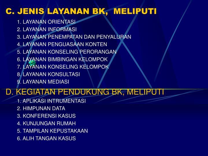 C. JENIS LAYANAN BK,  MELIPUTI