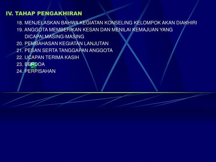 IV. TAHAP PENGAKHIRAN