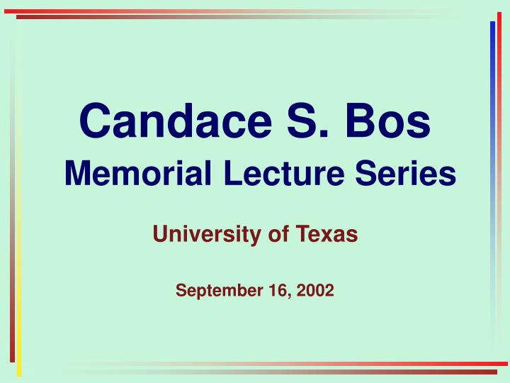 Candace s bos memorial lecture series