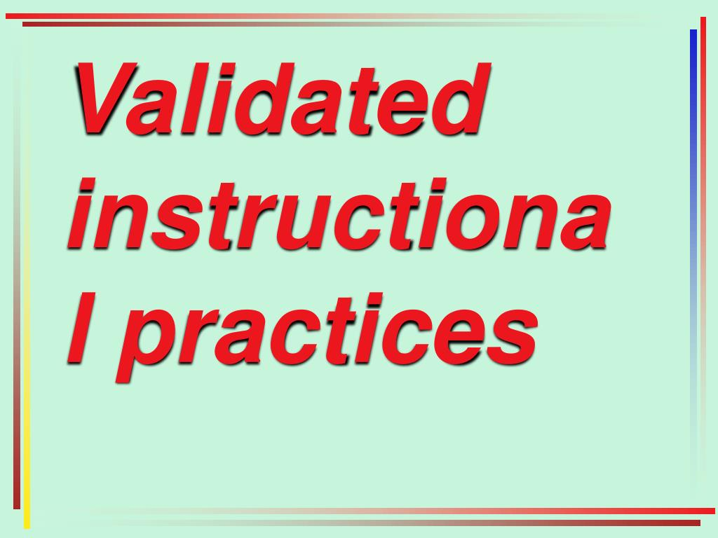 Validated instructional practices