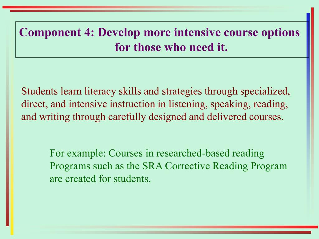 Component 4: Develop more intensive course options