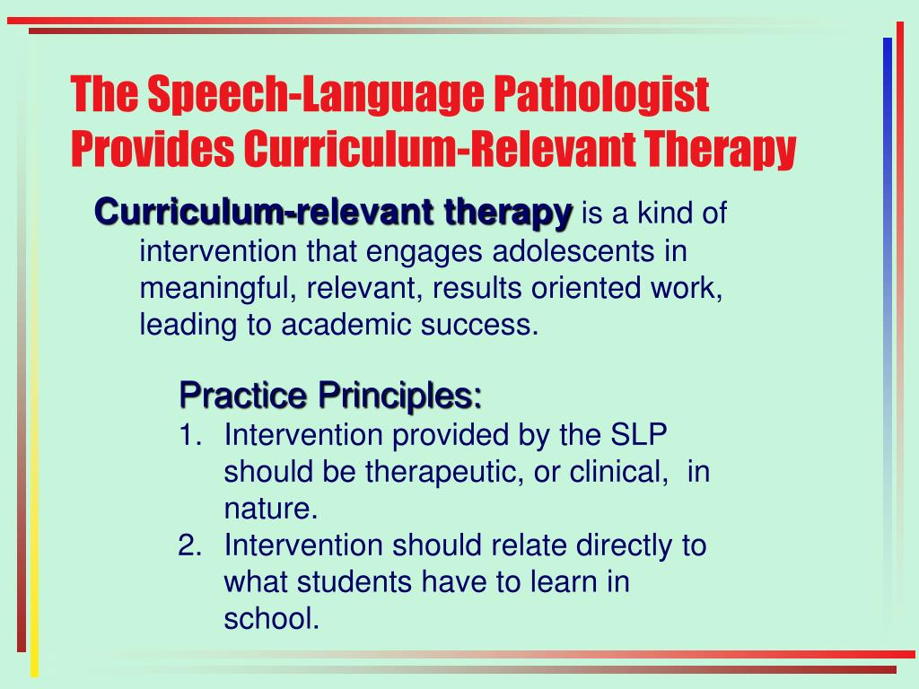 The Speech-Language Pathologist Provides Curriculum-Relevant Therapy