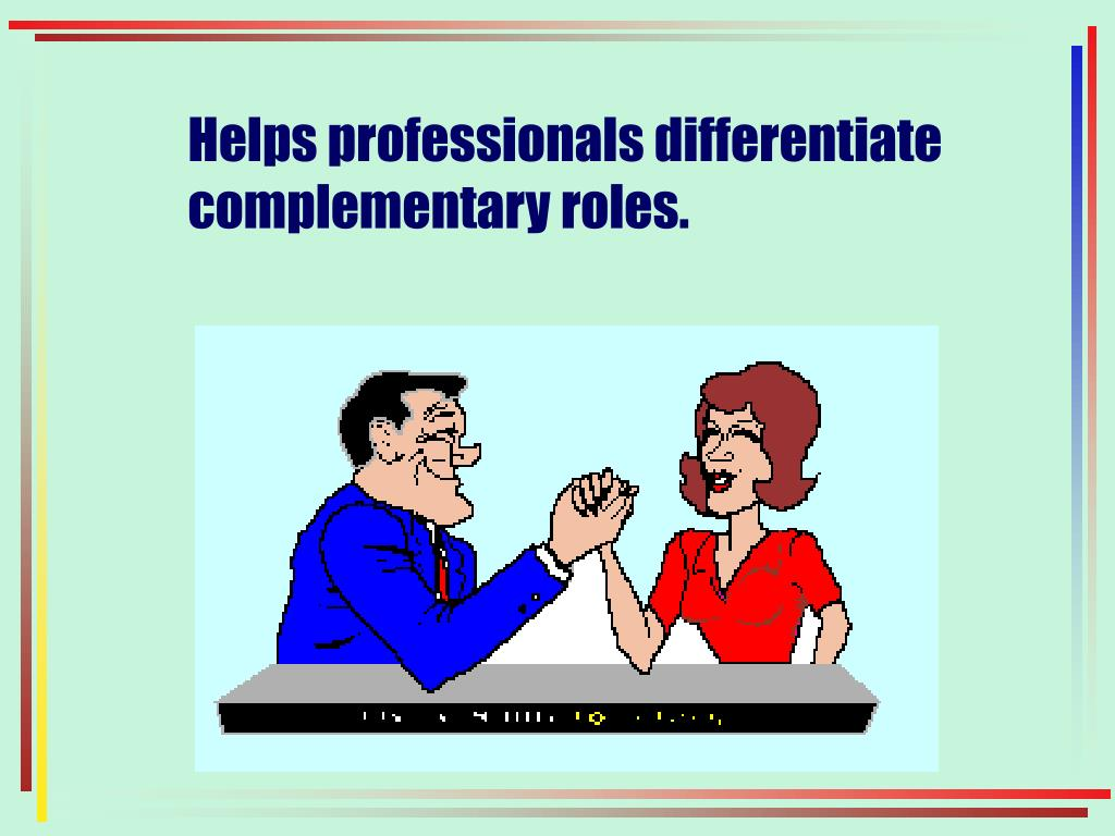 Helps professionals differentiate complementary roles.