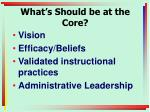 what s should be at the core