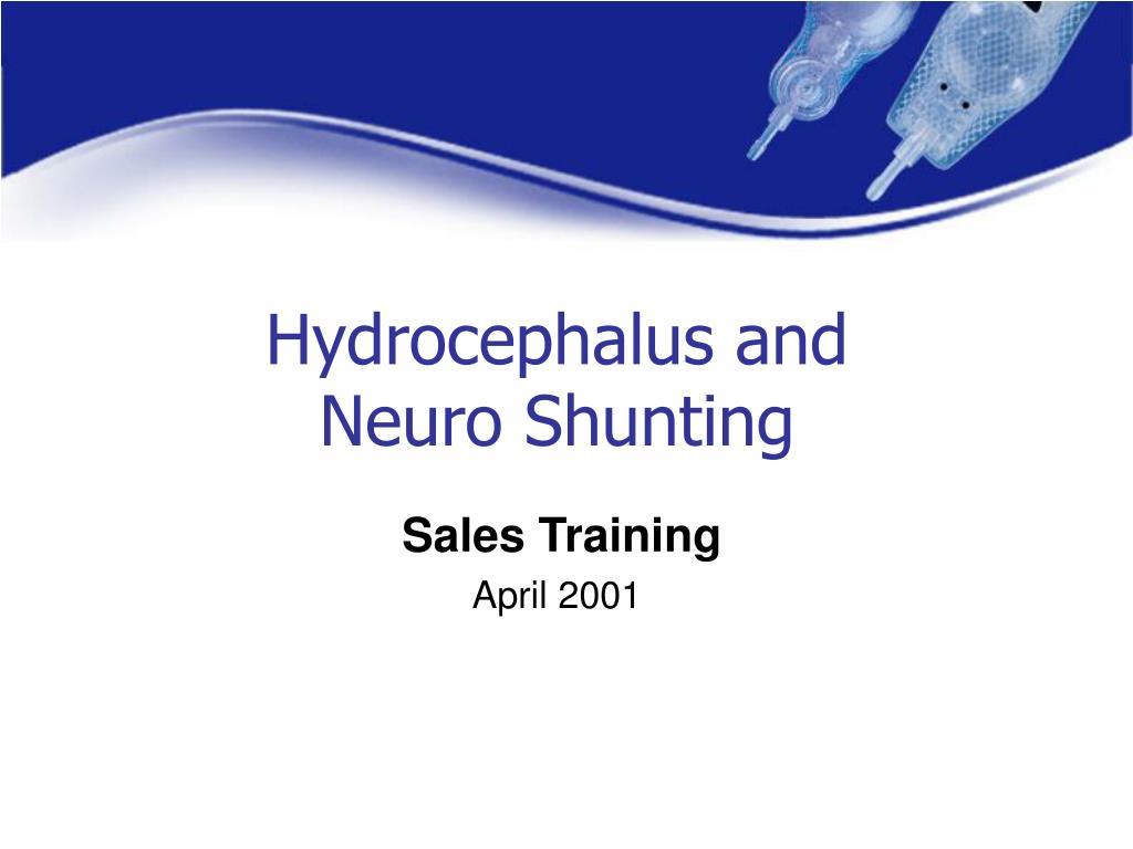 hydrocephalus and neuro shunting