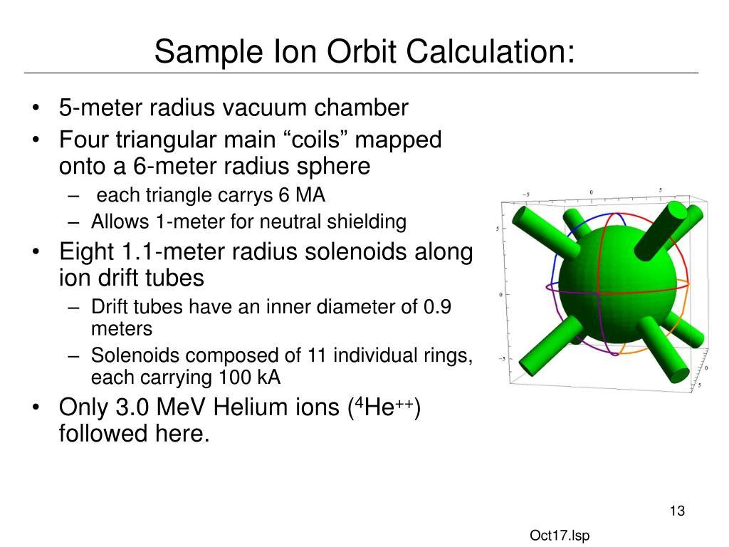 Sample Ion Orbit Calculation: