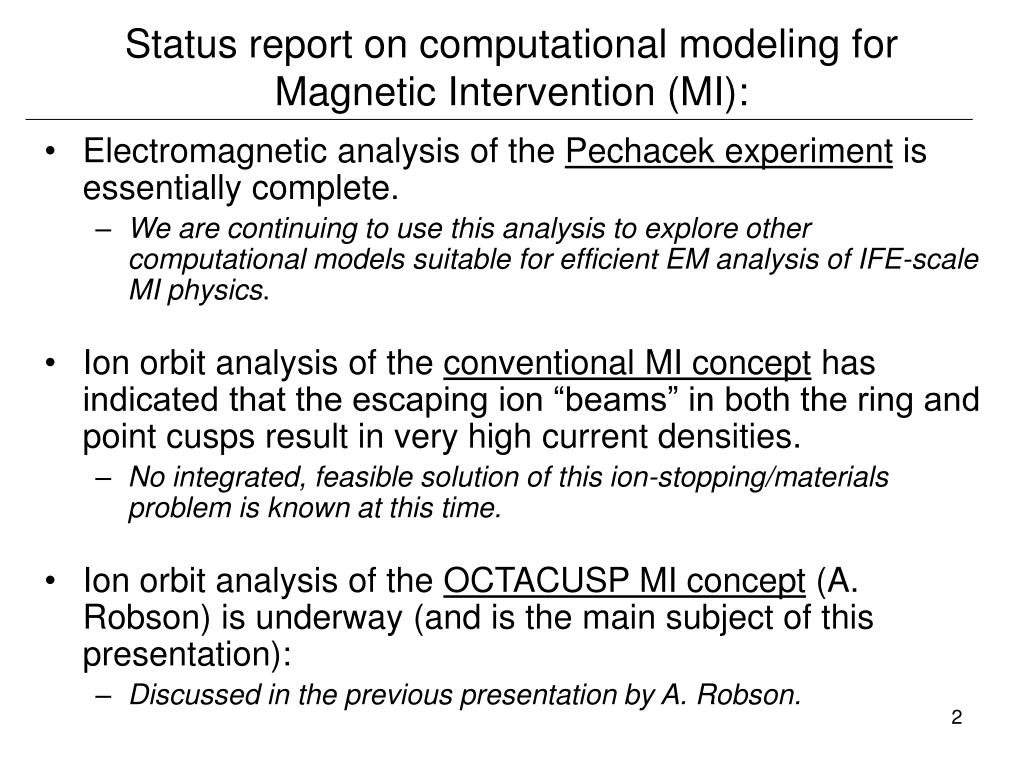 Status report on computational modeling for Magnetic Intervention (MI):