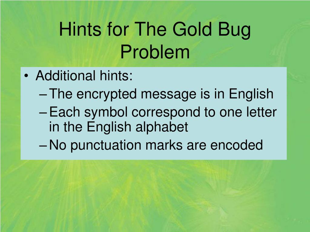 Hints for The Gold Bug Problem