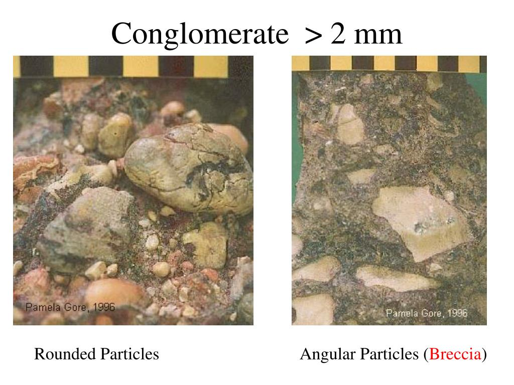 Conglomerate  > 2 mm