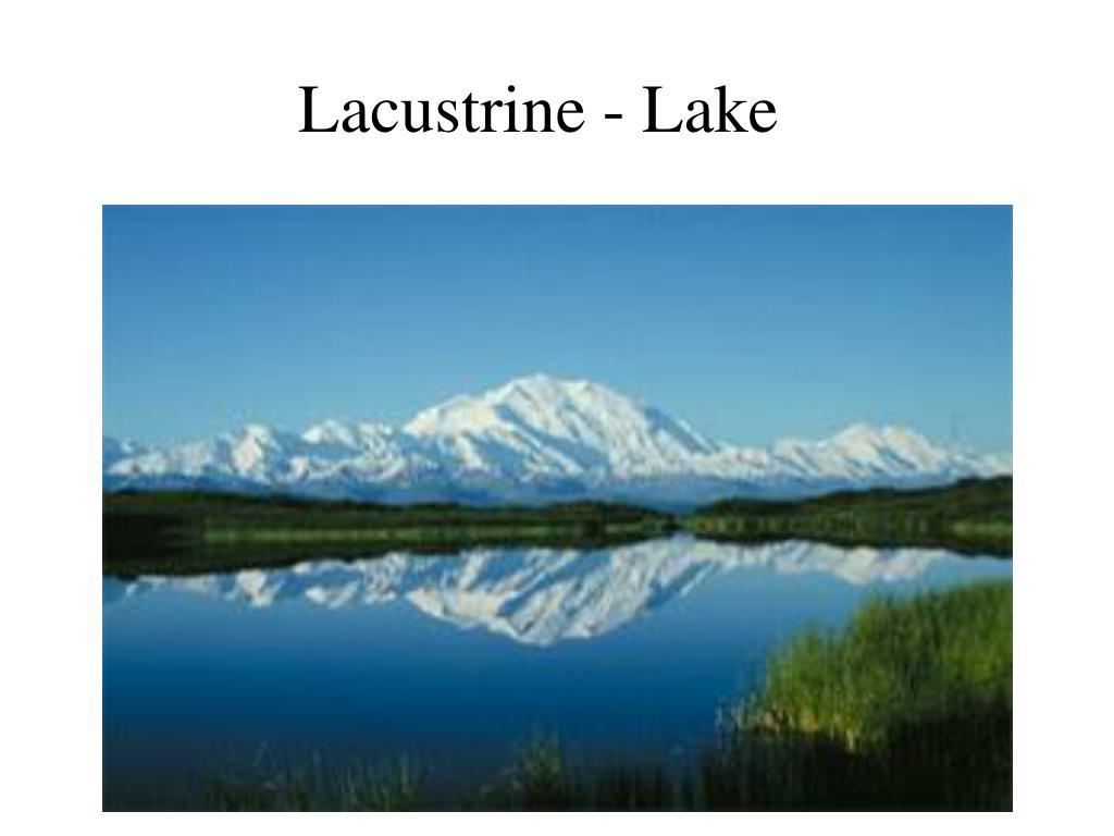Lacustrine - Lake