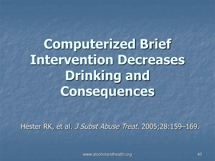Computerized Brief Intervention Decreases Drinking and Consequences
