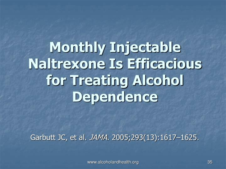 Monthly Injectable Naltrexone Is Efficacious for Treating Alcohol Dependence
