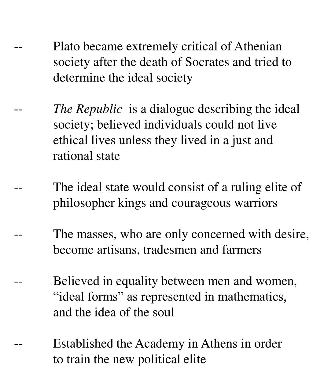 -- Plato became extremely critical of Athenian
