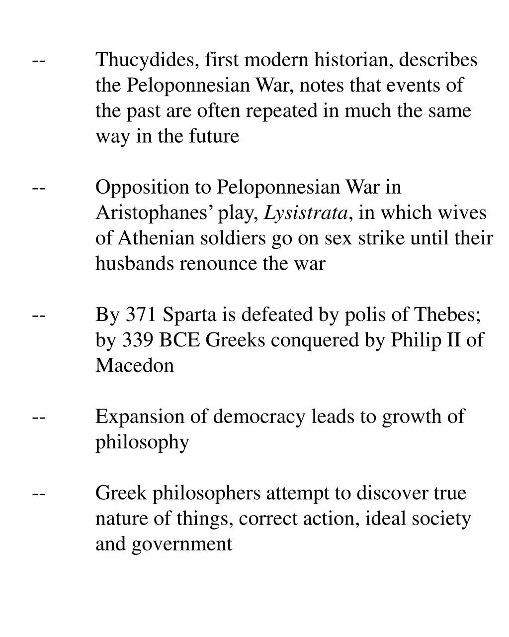 --Thucydides, first modern historian, describes
