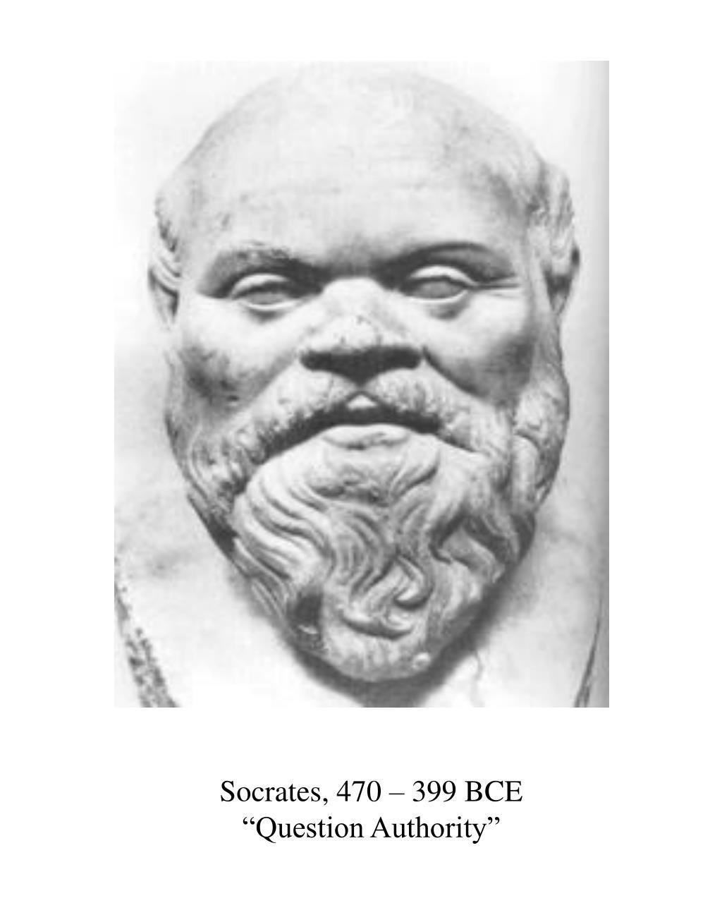 Socrates, 470 – 399 BCE
