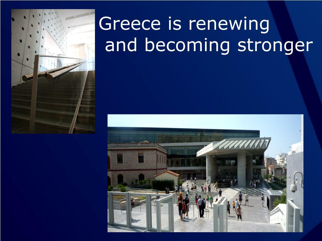 Greece is renewing