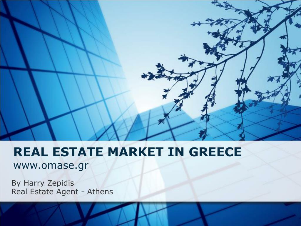 REAL ESTATE MARKET IN GREECE