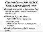 classical greece 500 325bce golden age in history ch9