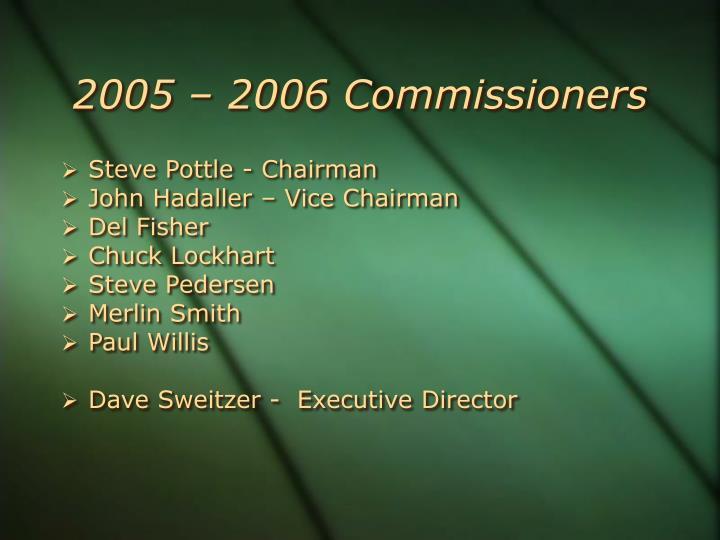2005 – 2006 Commissioners