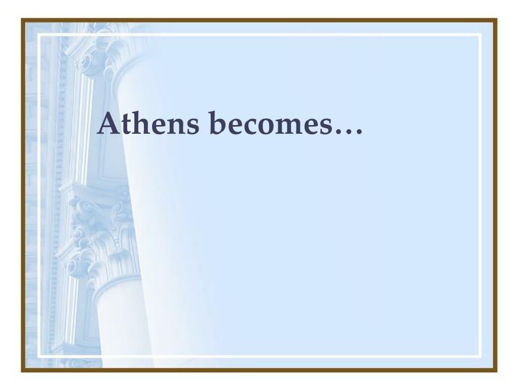 Athens becomes…