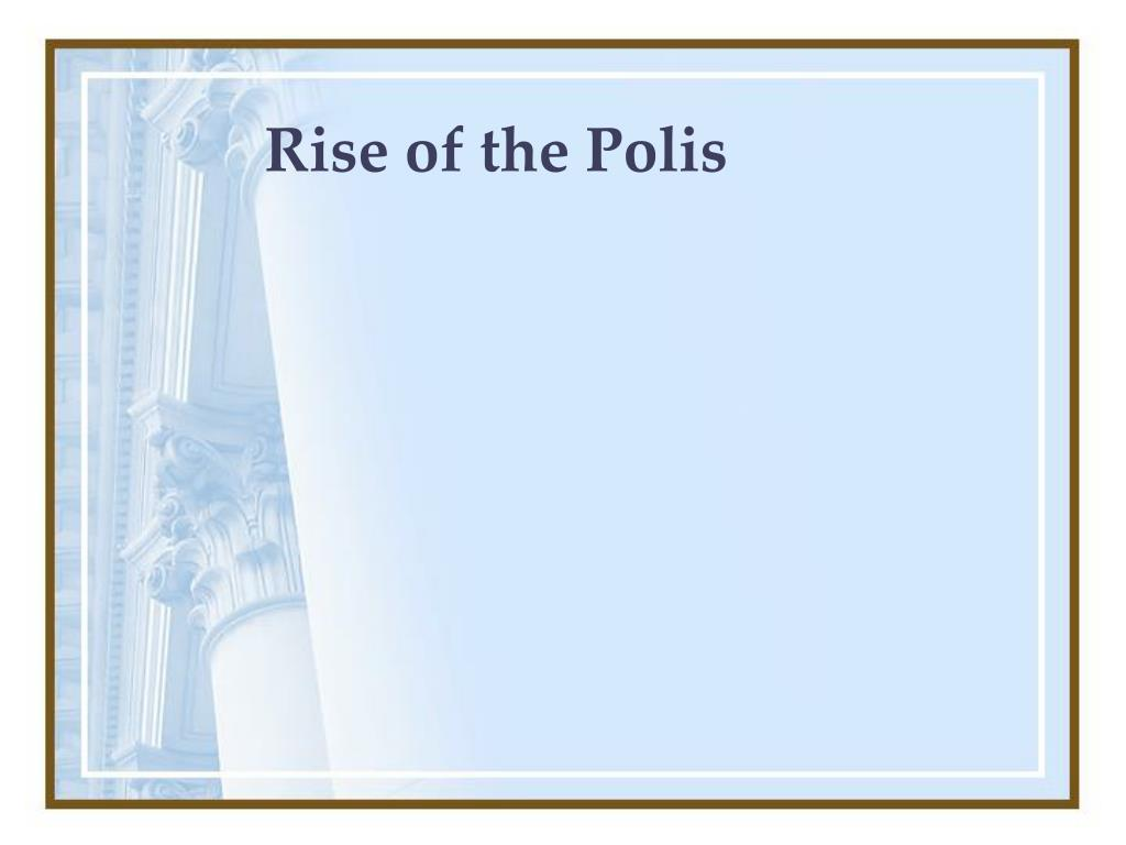 Rise of the Polis
