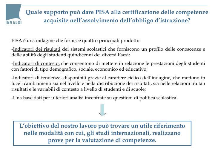 Quale supporto può dare PISA alla certificazione delle competenze acquisite nell'assolvimento dell'obbligo d'istruzione?