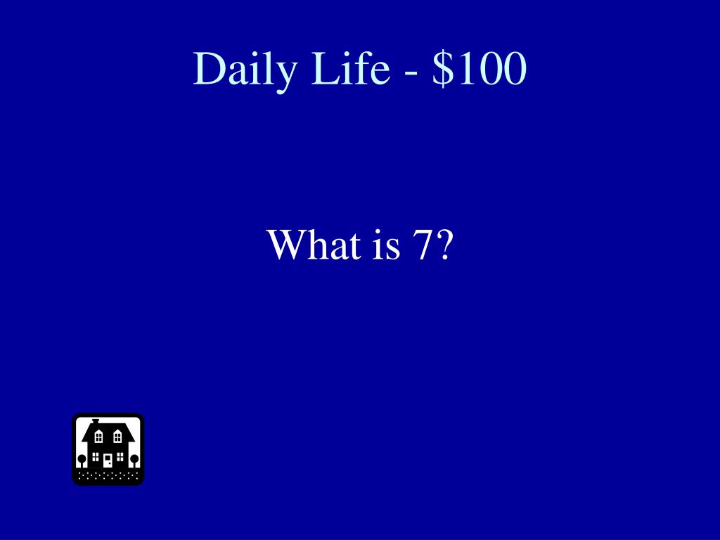 Daily Life - $100