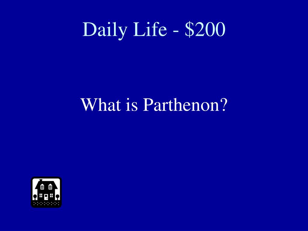 Daily Life - $200