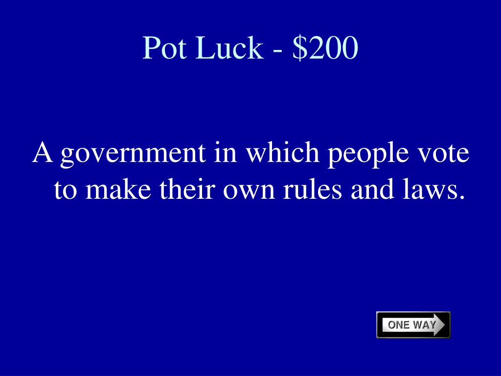 Pot Luck - $200