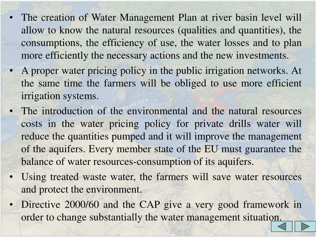 The creation of Water Management Plan at river basin level will allow to know the natural resources (qualities and quantities), the consumptions, the efficiency of use, the water losses and to plan more efficiently the necessary actions and the new investments.