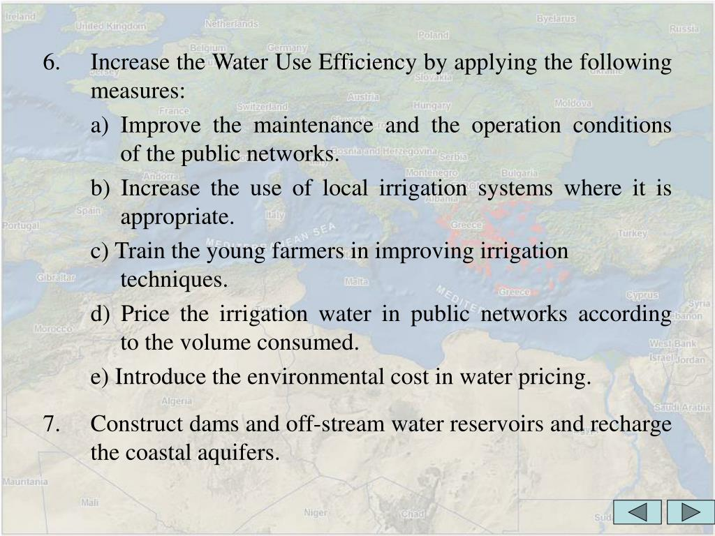Increase the Water Use Efficiency by applying the following measures: