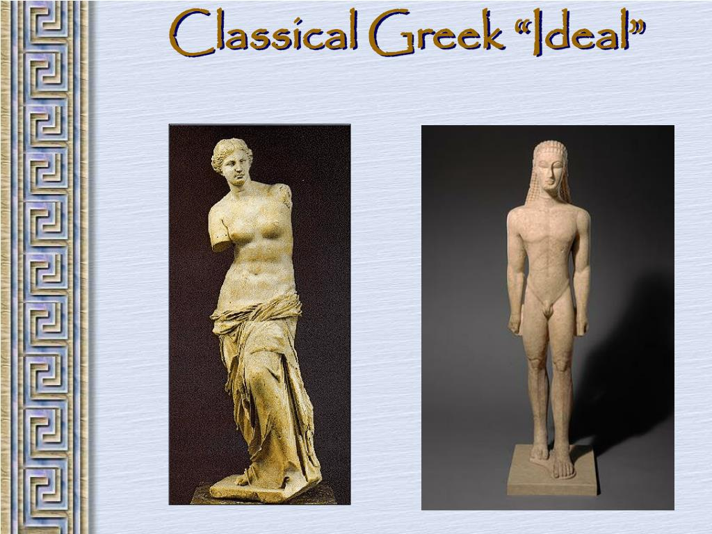 "Classical Greek ""Ideal"""