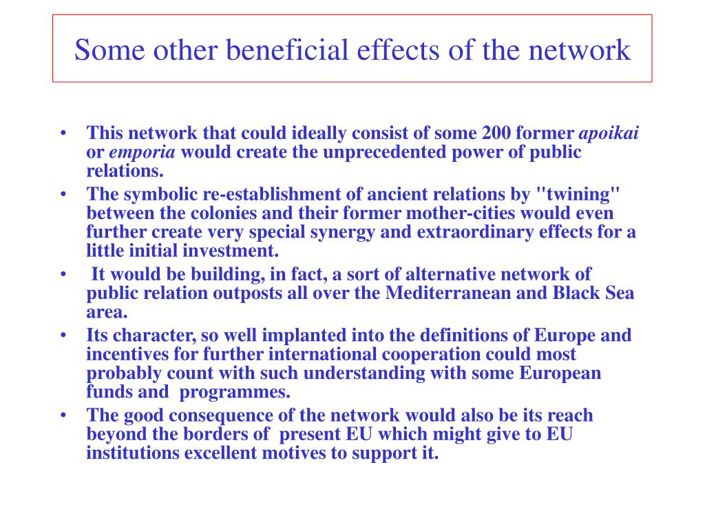Some other beneficial effects of the network