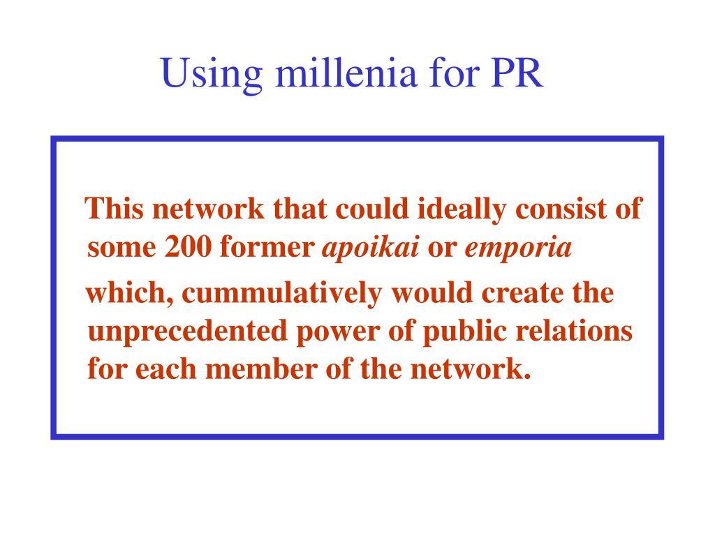 Using millenia for PR