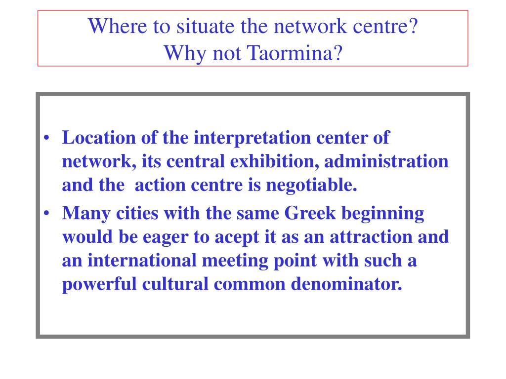 Where to situate the network centre?