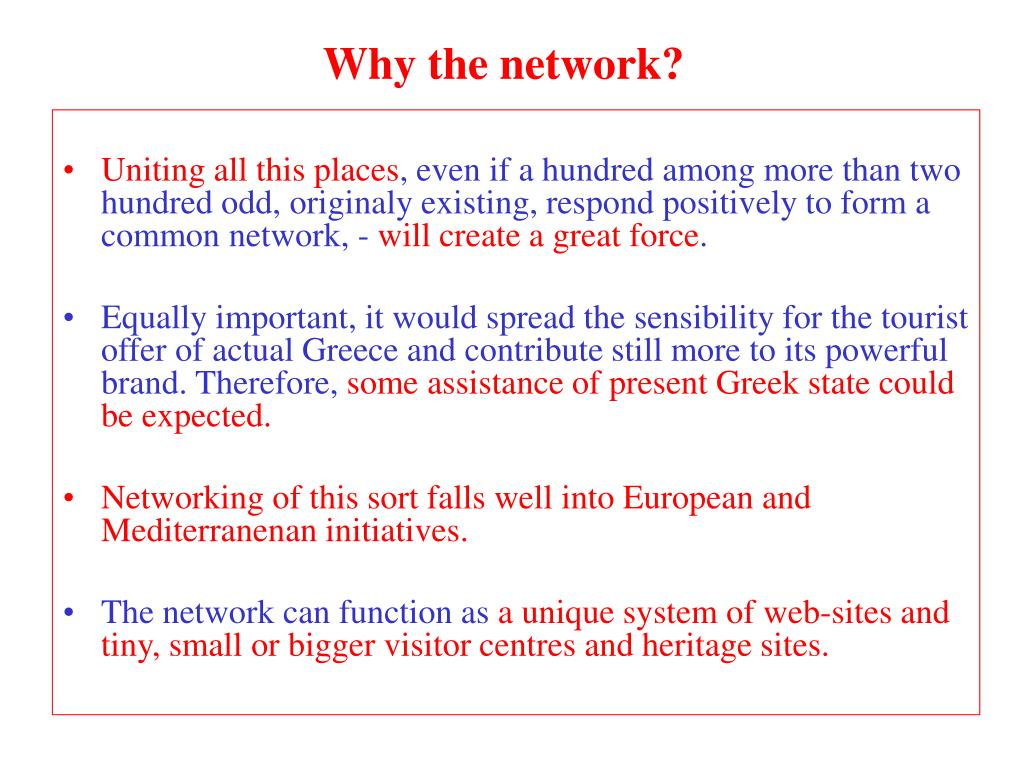 Why the network?